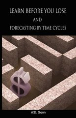 Learn Before You Lose and Forecasting by Time Cycles