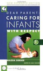 Dear Parent: Caring for Infants With Respect by Gerber, Magda/ Weaver, Joan (EDT)
