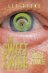 The Sweet Swing: Of Jingles Plumlee by Stone, Lee