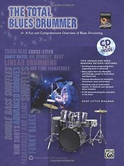 The Total Blues Drummer: A Fun and Comprehensive Overview of Blues Drumming