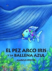 El pez arco iris y la ballena azul/ The Rainbow Fish ans the Blue Whale