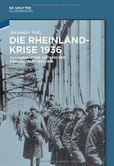 Die Rheinlandkrise 1936: Das Auswartige Amt Und Der Locarnopakt 1933-1936