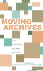 Moving Archives: The Experiences of Eleven Archivists