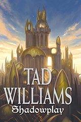 Shadowplay by Williams, Tad