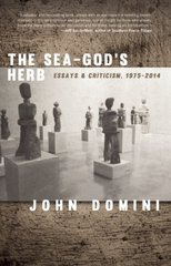 The Sea-God's Herb: Essays & Criticism: 1975-2014