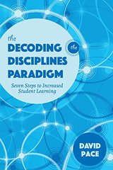 Paradigms for Decoding the Disciplines: Seven Steps to Increased Student Learning