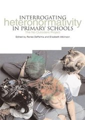 Interrogating Heteronormativity in Primary Schools: The Work of the  No Outsiders Project