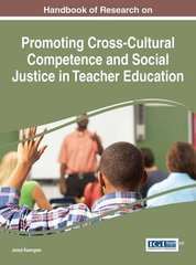 Handbook of Research on Promoting Cross-cultural Competence and Social Justice in Teacher Education