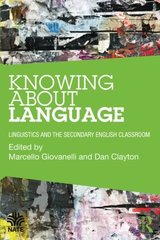 Knowing About Language: Linguistics and the Secondary English Classroom