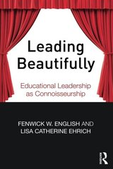 Leading Beautifully: Educational Leadership As Connoisseurship