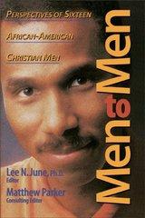 Men to Men: Perspectives of Sixteen African-American Christian Men