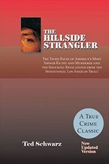 The Hillside Strangler: The Three Faces of America's Most Savage Rapist and Murderer and the Shocking Revelations from the Sensational Los Angeles Trial!