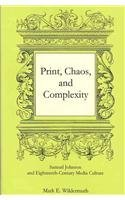 Print, Chaos, and Complexity: Samuel Johnson and Eighteenth-Century Media Culture