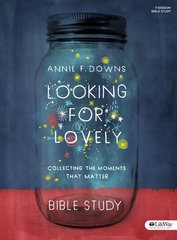 Looking for Lovely - Bible Study Book: Collecting the Moments the Matter