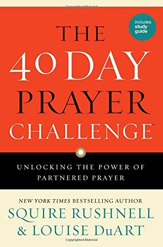 The 40 Day Prayer Challenge: Unlocking the Power of Partnered Prayer