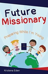 Future Missionary: Preparing While I'm Young