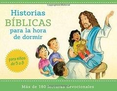 Historias bيblicas para la hora de dormir / Bible Stories For Bedtime: Mلs de 180 lecturas devocionales para niٌos de 5 a 8 aٌos de edad / Over 180 Devotional Readings for Children 5 - 8 Years Old