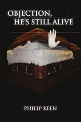 Objection, He's Still Alive: Memoirs of a Cowboy Coroner