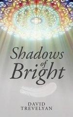 Shadows of Bright