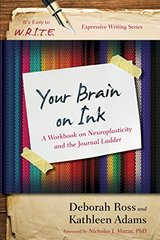 Your Brain on Ink: A Workbook on Neuroplasticity and the Journal Ladder