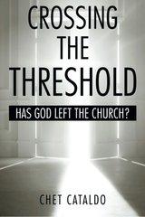Crossing the Threshold: Has God Left the Church?