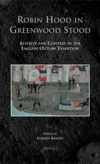 Robin Hood in Greenwood Stood: Alterity and Context in the English Outlaw Tradition