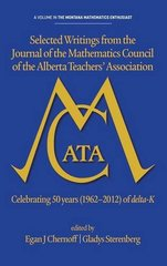Selected Writings from the Journal of the Mathematics Council of the Alberta Teachers' Association: Celebrating 50 Years (1962-2012) of Delta-k