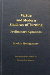 Virtue and Modern Shadows of Turning: Preliminary Agitations