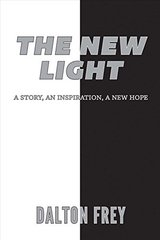 The New Light: A Story, an Inspiration, a New Hope