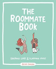 The Roommate Book: Sharing Lives & Slapping Fives