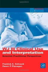 Wj III Clinical Use and Interpretation: Scientist-Practioner Perspectives