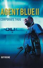 Agent Blue II: Corporate Thug