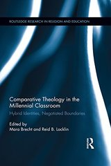 Comparative Theology in the Millennial Classroom: Hybrid Identities, Negotiated Boundaries