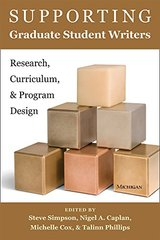 Supporting Graduate Student Writers: Research, Curriculum, & Program Design