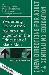 Swimming Up Stream 2: Agency and Urgency in the Education of Black Men