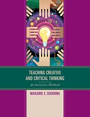 Teaching Creative and Critical Thinking: An Interactive Workbook