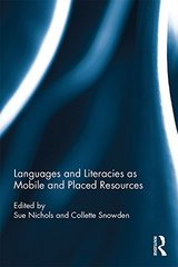 Languages and Literacies As Mobile and Placed Resources by Nichols, Sue (EDT)/ De Courcy, Michele (EDT)