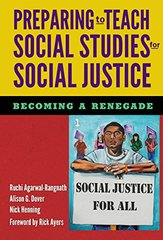 Preparing to Teach Social Studies for Social Justice: Becoming a Renegade