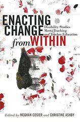 Enacting Change from Within: Disability Studies Meets Teaching and Teacher Education