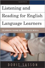 Listening and Reading for English Language Learners: Collaborative Teaching for Greater Success With K-6