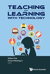 Teaching and Learning With Technology: Proceedings of the 2016 Global Conference on Teaching and Learning With Technology - Ctlt 2016