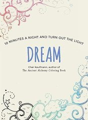 Dream: 10 Minutes a Night and Turn Out the Light