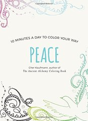 Peace: 10 Minutes a Day to Color Your Way