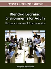 Blended Learning Environments for Adults: Evaluations and Frameworks