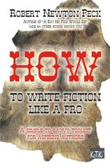 How to Write Fiction Like a Pro: A Simple-to-savvy Toolkit for Aspiring Writers