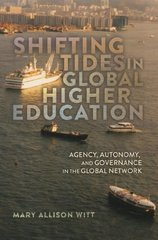 Shifting Tides in Global Higher Education: Agency, Autonomy, and Governance in the Global Network