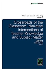 Intersections of Teacher Knowledge and Subject Matter Knowledge: Narrative Approaches at the Crossroads of the Classroom