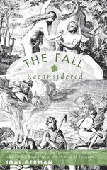 The Fall Reconsidered: A Literary Synthesis of the Primeval Sin Narratives Against the Backdrop of the History of Exegesis