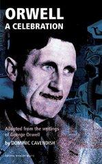 Orwell: A Celebration