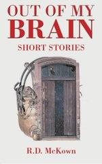 Out of My Brain: Short Stories
